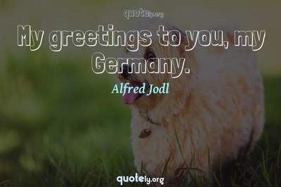 Photo Quote of My greetings to you, my Germany.