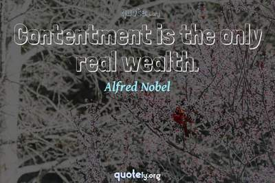 Photo Quote of Contentment is the only real wealth.