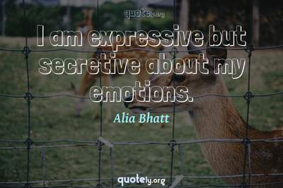 Photo Quote of I am expressive but secretive about my emotions.