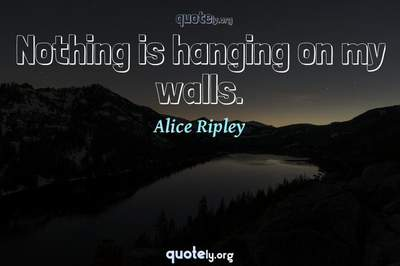 Photo Quote of Nothing is hanging on my walls.