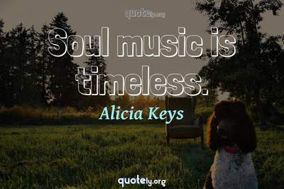 Photo Quote of Soul music is timeless.