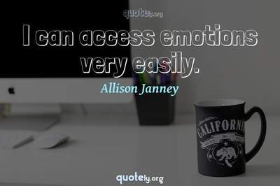 Photo Quote of I can access emotions very easily.