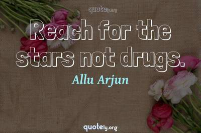 Photo Quote of Reach for the stars not drugs.