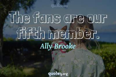 Photo Quote of The fans are our fifth member.