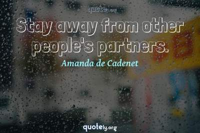 Photo Quote of Stay away from other people's partners.