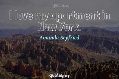 Photo Quote of I love my apartment in New York.