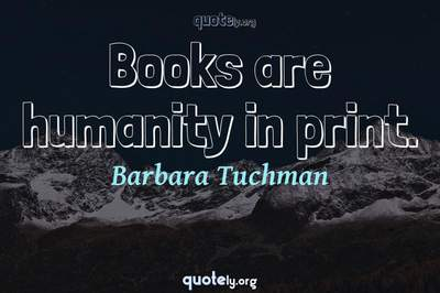 Photo Quote of Books are humanity in print.