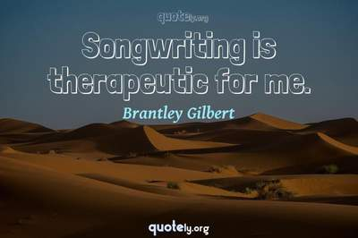 Photo Quote of Songwriting is therapeutic for me.