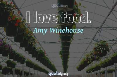 Photo Quote of I love food.