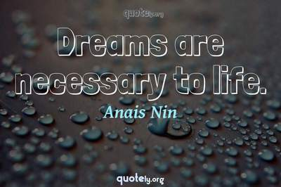 Photo Quote of Dreams are necessary to life.