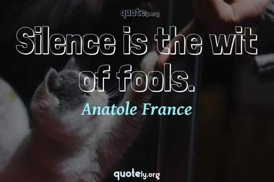 Photo Quote of Silence is the wit of fools.