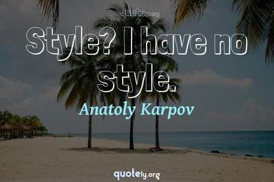 Photo Quote of Style? I have no style.