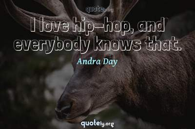Photo Quote of I love hip-hop, and everybody knows that.