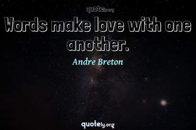Photo Quote of Words make love with one another.