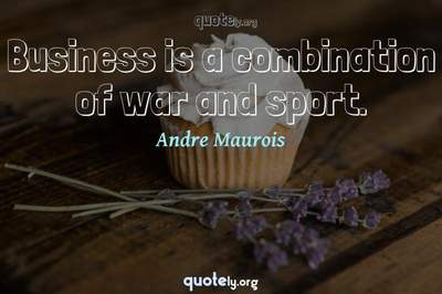 Photo Quote of Business is a combination of war and sport.