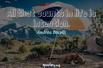 Photo Quote of All that counts in life is intention.