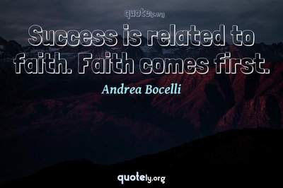 Photo Quote of Success is related to faith. Faith comes first.