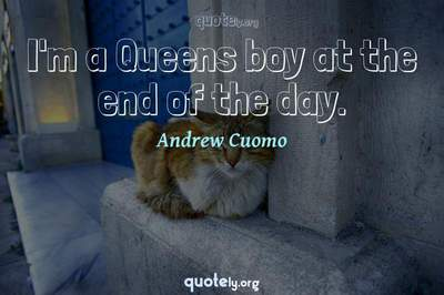 Photo Quote of I'm a Queens boy at the end of the day.