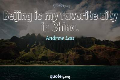 Photo Quote of Beijing is my favorite city in China.