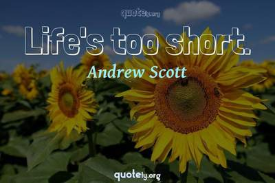 Photo Quote of Life's too short.