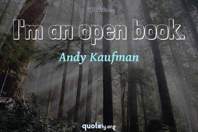 Photo Quote of I'm an open book.
