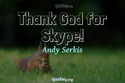 Photo Quote of Thank God for Skype!