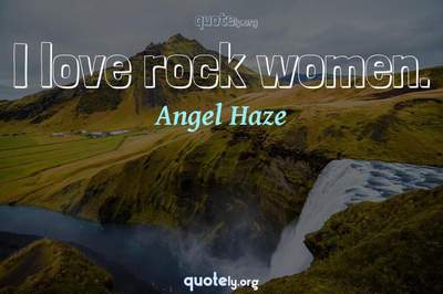 Photo Quote of I love rock women.