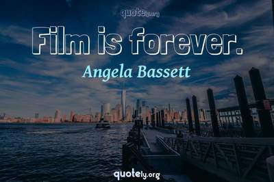 Photo Quote of Film is forever.