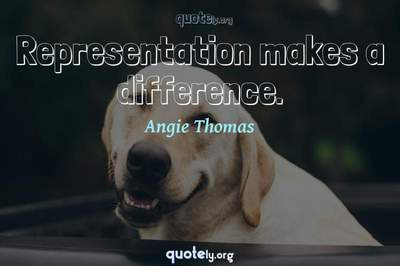 Photo Quote of Representation makes a difference.