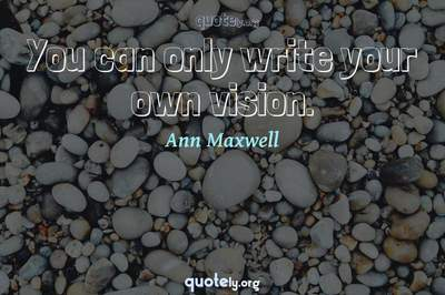 Photo Quote of You can only write your own vision.