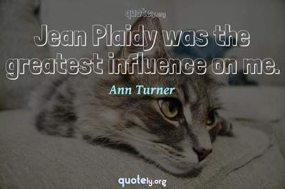 Photo Quote of Jean Plaidy was the greatest influence on me.