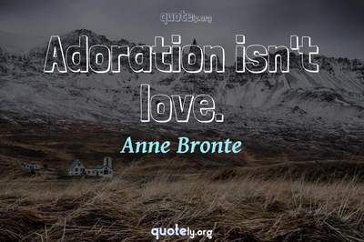 Photo Quote of Adoration isn't love.