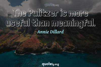 Photo Quote of The Pulitzer is more useful than meaningful.
