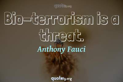 Photo Quote of Bio-terrorism is a threat.