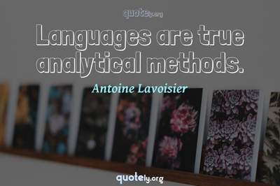 Photo Quote of Languages are true analytical methods.