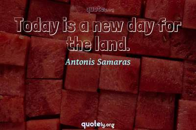 Photo Quote of Today is a new day for the land.