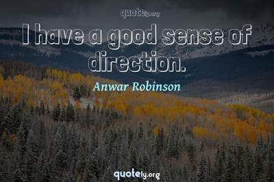 Photo Quote of I have a good sense of direction.
