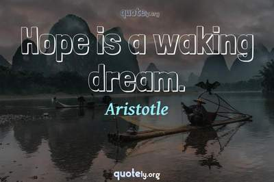 Photo Quote of Hope is a waking dream.