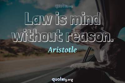 Photo Quote of Law is mind without reason.
