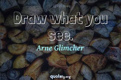Photo Quote of Draw what you see.