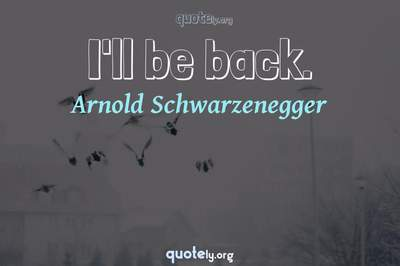 Photo Quote of I'll be back.