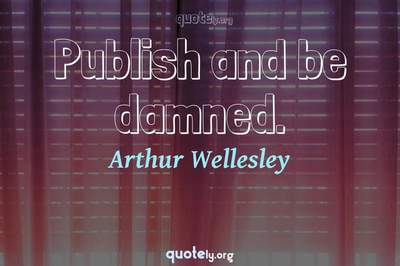 Photo Quote of Publish and be damned.
