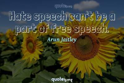 Photo Quote of Hate speech can't be a part of free speech.