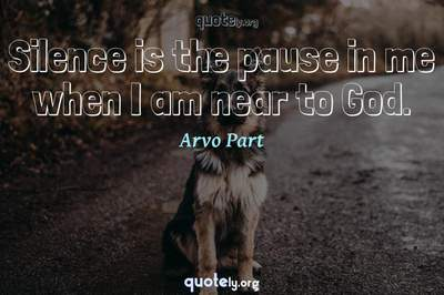 Photo Quote of Silence is the pause in me when I am near to God.