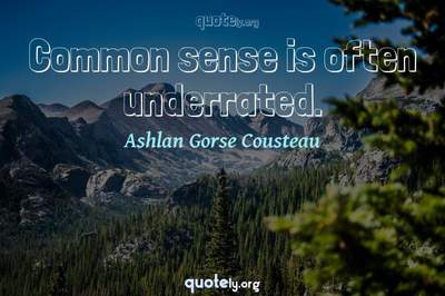 Photo Quote of Common sense is often underrated.