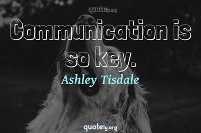 Photo Quote of Communication is so key.