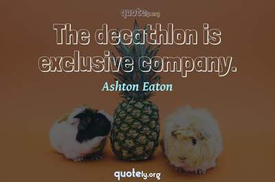 Photo Quote of The decathlon is exclusive company.