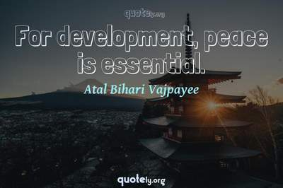 Photo Quote of For development, peace is essential.