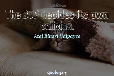 Photo Quote of The BJP decides its own policies.