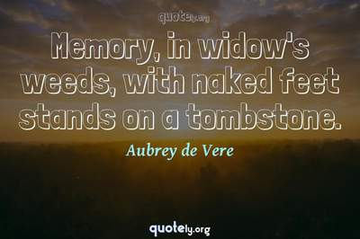 Photo Quote of Memory, in widow's weeds, with naked feet stands on a tombstone.